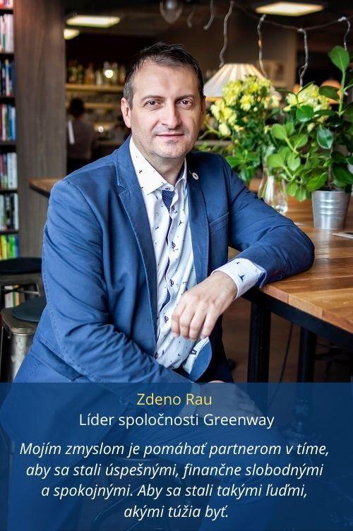 Mojím zmyslom je pomáhať Zdeno Rau Líder spoločnosti Greenway